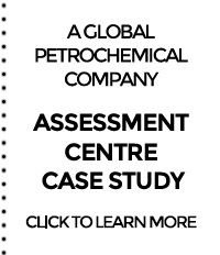 A Global Petrochemical Company - Assessment Centre Case Study